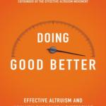 Recenzja: Doing Good Better i praktyczne rozwiązania z racjonalnego altruizmu